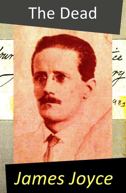 James Joyce The Dead (A Novella) james joyce the collected works of james joyce