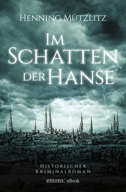 Henning Mützlitz Im Schatten der Hanse elisabeth büchle im schatten der vergangenheit