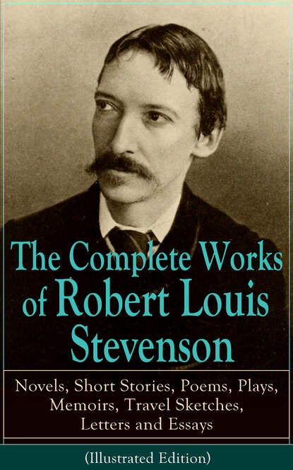 Роберт Льюис Стивенсон The Complete Works of Robert Louis Stevenson stevenson robert louis the master of ballantrae