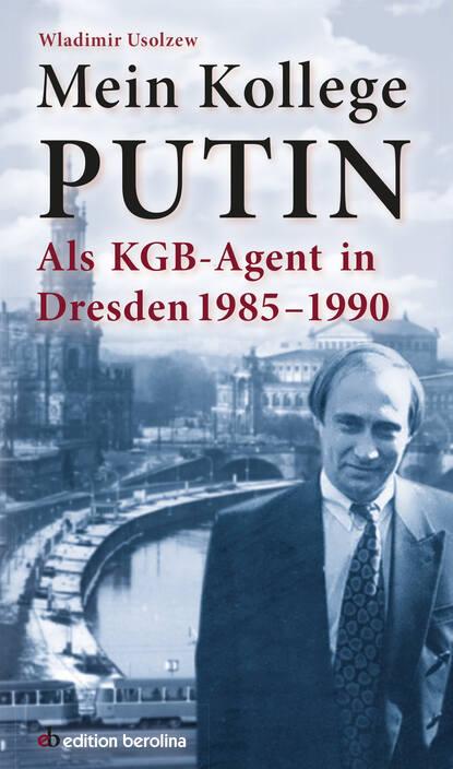 Wladimir Usolzew Mein Kollege Putin недорого