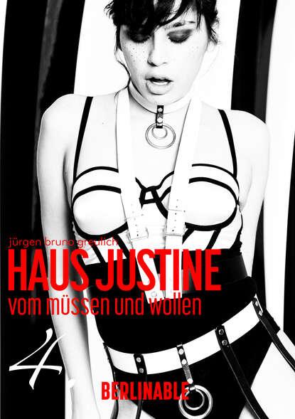 Jürgen Bruno Greulich Haus Justine. Die Erfüllung einer Sklavin - Folge 4 недорого