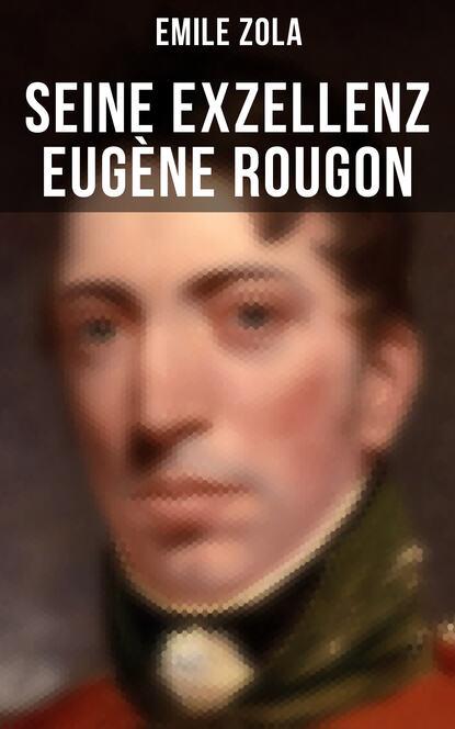 Seine Exzellenz Eug?ne Rougon