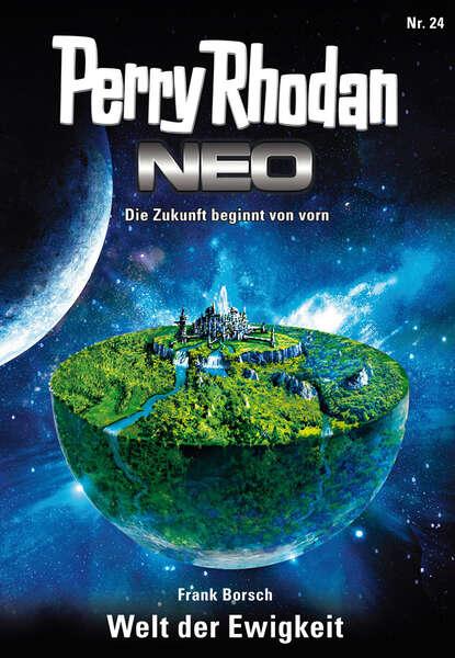 Фото - Frank Borsch Perry Rhodan Neo 24: Welt der Ewigkeit frank borsch perry rhodan neo paket 3 das galaktische rätsel