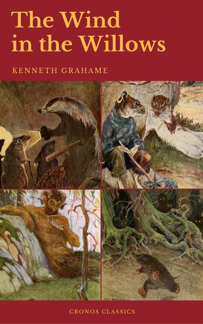 Kenneth Grahame The Wind in the Willows (Best Navigation, Active TOC) (Cronos Classics) kenneth grahame the wind in the willows best navigation active toc cronos classics