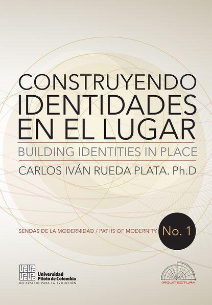 Autores Varios Construyendo identidades en el lugar недорого