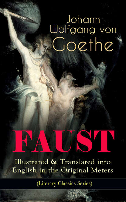 Фото - Johann Wolfgang von Goethe FAUST - Illustrated & Translated into English in the Original Meters (Literary Classics Series) johann wolfgang von goethe faust vs mephisto