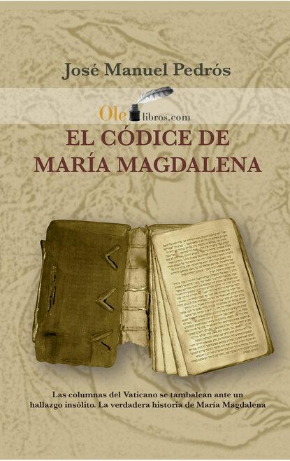 Фото - José Manuel Pedrós Garcia El códice de María Magdalena josé manuel gonzález hernández genes desde el mismo sitio