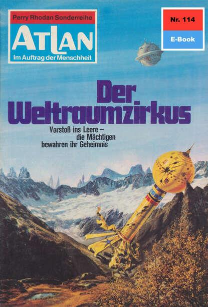 Hans Kneifel Atlan 114: Der Weltraumzirkus hans kneifel atlan 816 jenseits der sonnensteppe