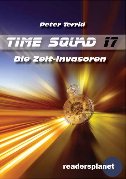 Time Squad 17: Die Zeit-Invasoren