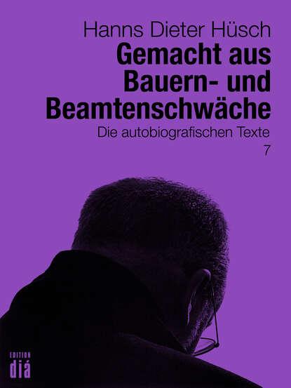 Фото - Hanns Dieter Hüsch Gemacht aus Bauern- und Beamtenschwäche hanns dieter husch hanns dieter hüsch ein lesebuch