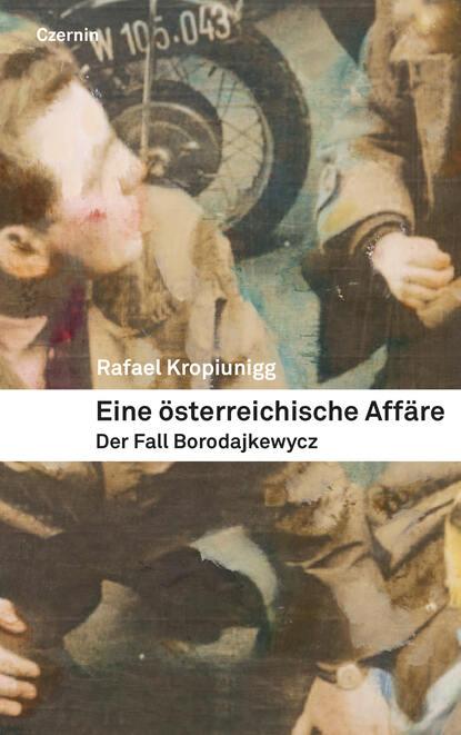 Фото - Rafael Kropiunigg Eine österreichische Affäre rafael kropiunigg eine österreichische affäre