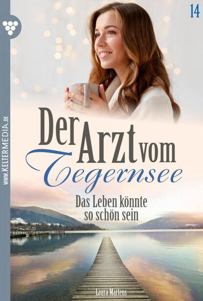 Laura Martens Der Arzt vom Tegernsee 14 – Arztroman недорого