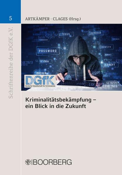 Группа авторов Kriminalitätsbekämpfung - ein Blick in die Zukunft недорого
