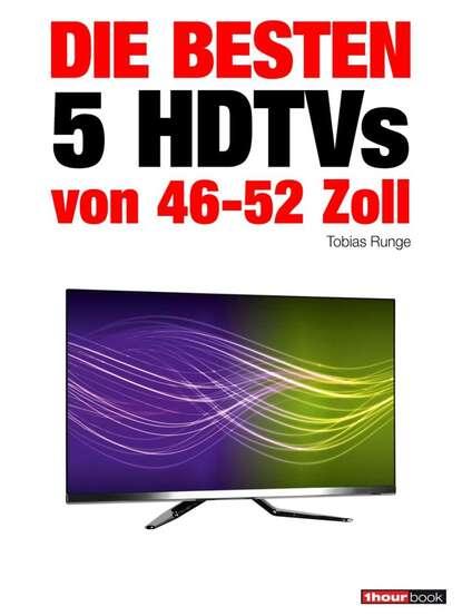 Tobias Runge Die besten 5 HDTVs von 46 bis 52 Zoll tobias henzen bis zum bitteren ende