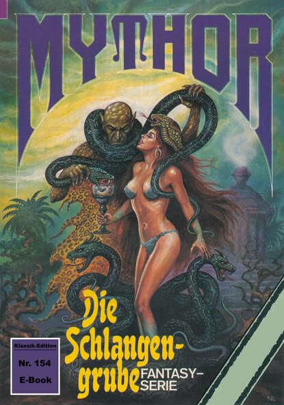 Hans Kneifel Mythor 154: Die Schlangengrube hans kneifel mythor 7 die peststadt