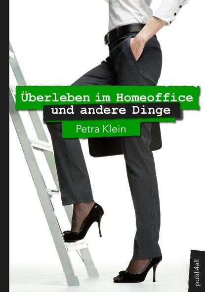 Фото - Petra Klein Überleben im Homeoffice und andere Dinge petra lahnstein emma und prinz