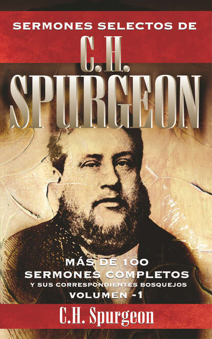 Charles Haddon Spurgeon Sermones selectos de C. H. Spurgeon Vol. 1 недорого