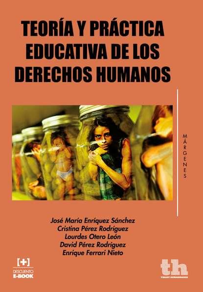 Фото - Enrique Ferrari Nieto Teoría y práctica educativa de los derechos humanos enrique semo los orígenes