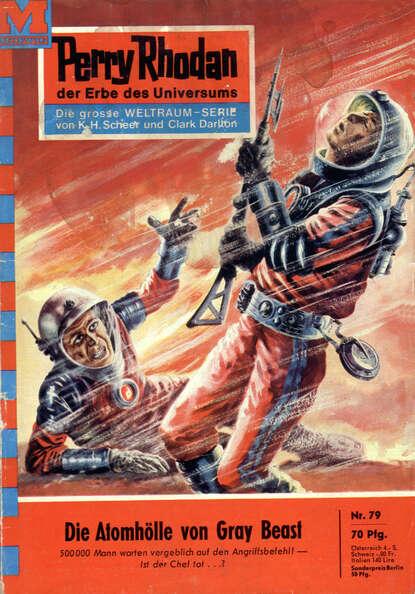 Perry Rhodan 79: Die Atomh?lle von Gray Beast