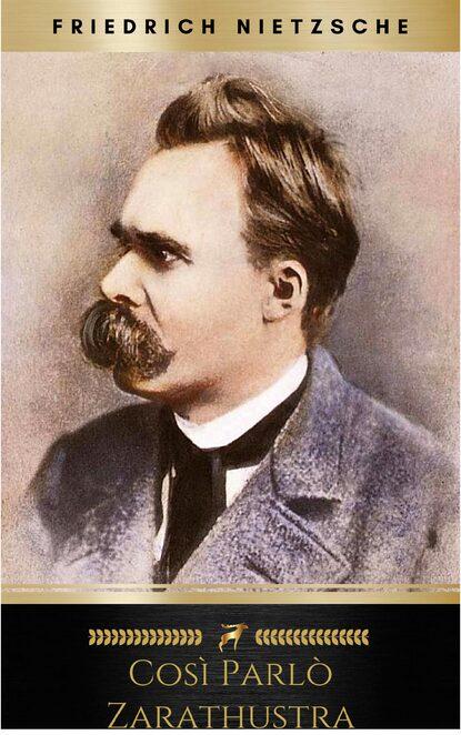 Friedrich Nietzsche Così parlò Zarathustra friedrich nietzsche così parlò zarathustra