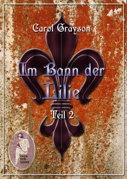 Carol Grayson Im Bann der Lilie 2 carol grayson seidendrachen