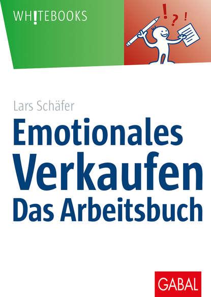 Lars Schäfer Emotionales Verkaufen – das Arbeitsbuch planet 1 arbeitsbuch
