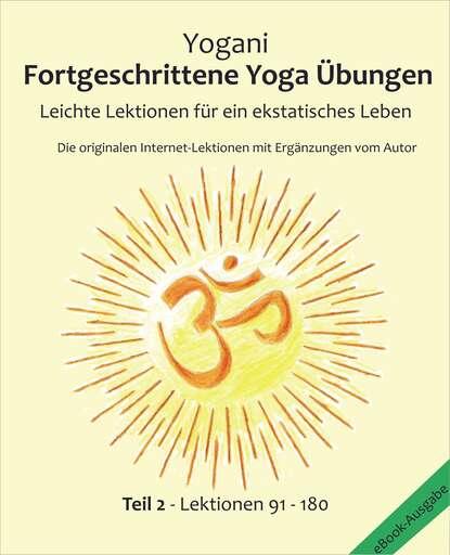 Yogani Fortgeschrittene Yoga Übungen - Teil 2 yogani selbst analyse
