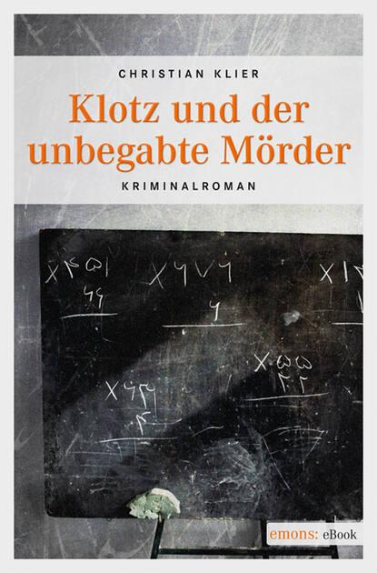 Christian Klier Klotz und der unbegabte Mörder klotz pp jj0030 3