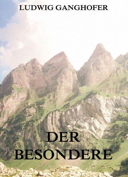 Ludwig Ganghofer Der Besondere недорого