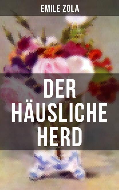 Der h?usliche Herd