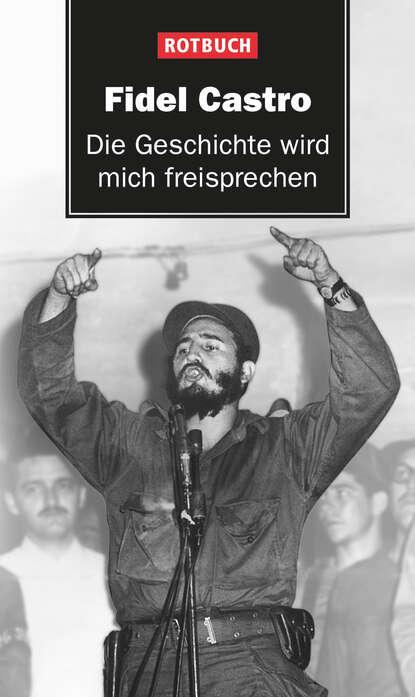 Fidel Castro Die Geschichte wird mich freisprechen printio fidel castro