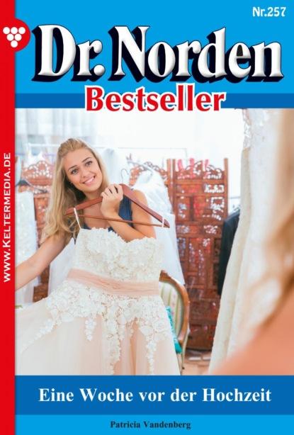 Patricia Vandenberg Dr. Norden Bestseller 257 – Arztroman недорого