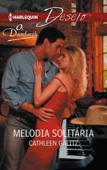 Cathleen Galitz Melodia solitária cathleen galitz amor sincero