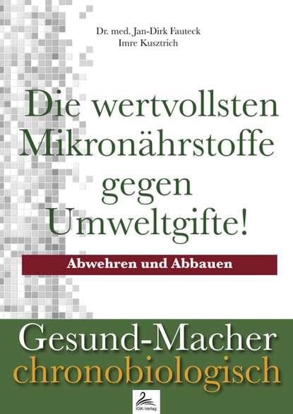 Imre Kusztrich Die wertvollsten Mikronährstoffe gegen Umweltgifte! недорого
