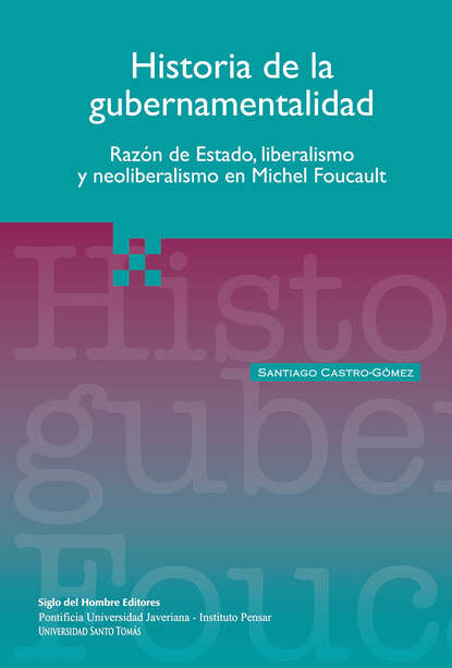 Santiago Castro Gómez Historia de la gubernamentalidad недорого
