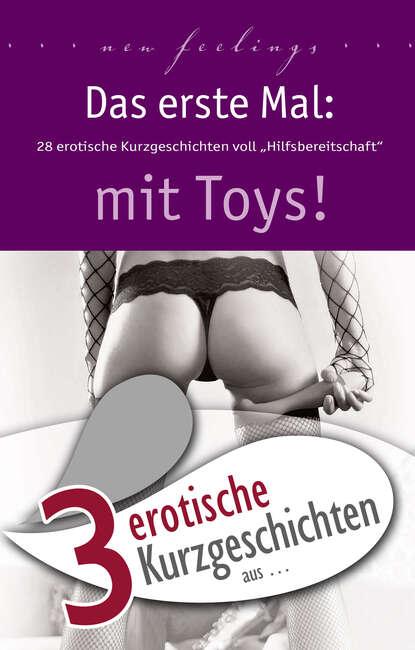 Dave Vandenberg 3 erotische Kurzgeschichten aus: Das erste Mal: mit Toys! anna bell 7 erotische kurzgeschichten aus das erste mal s m erfahrungen