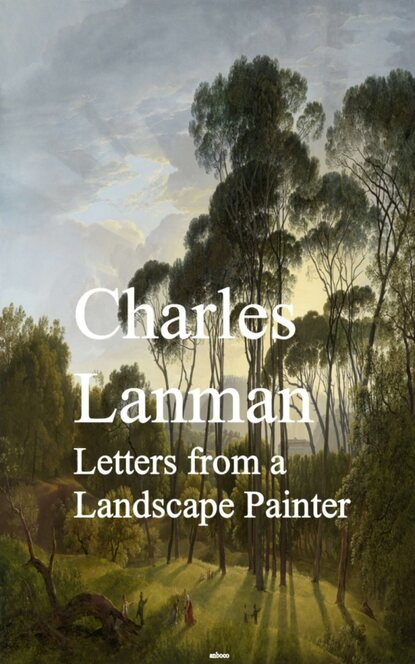 Charles Lanman Letters from a Landscape Painter