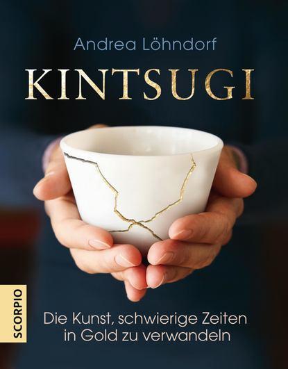 Andrea Löhndorf Kintsugi hans morschitzsky wenn angst das leben bestimmt