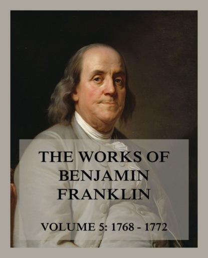 Фото - Бенджамин Франклин The Works of Benjamin Franklin, Volume 5 бенджамин франклин the complete works of benjamin franklin