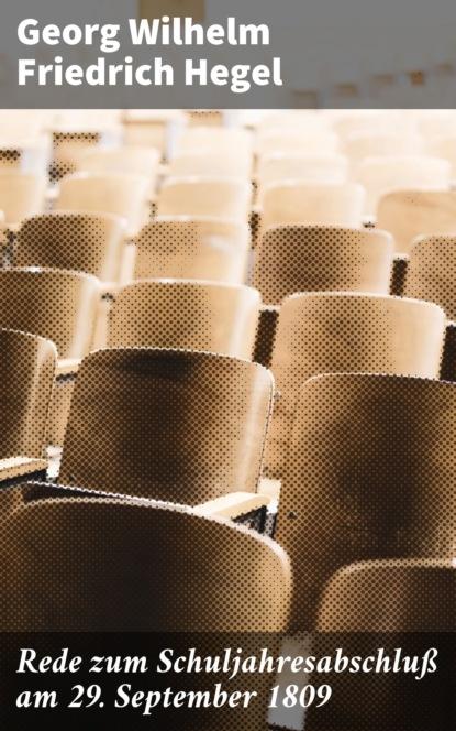 Фото - Georg Wilhelm Friedrich Hegel Rede zum Schuljahresabschluß am 29. September 1809 georg wilhelm friedrich hegel enzyklopädie der philosophischen wissenschaften im grundrisse