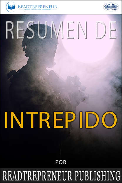 Коллектив авторов Resumen De Intrépido readtrepreneur publishing resumen de una historia del mundo a través de 6 tragos