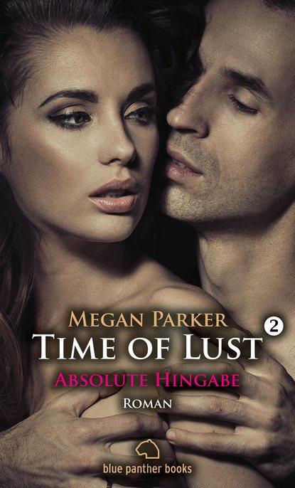 Megan Parker Time of Lust | Band 2 | Absolute Hingabe | Roman недорого