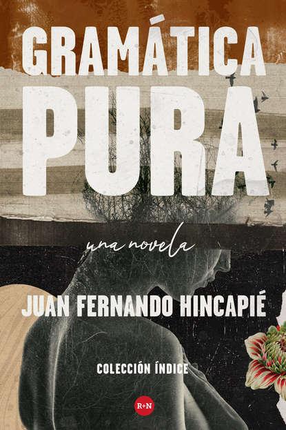 Фото - Juan Fernando Hincapié Gramática pura maría inés falconi hoy no es mi día