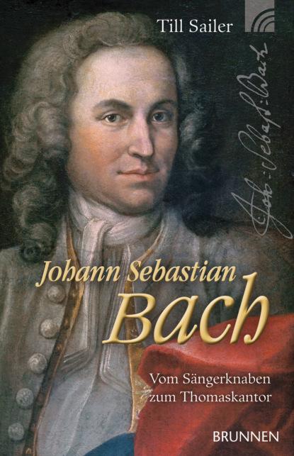 Till Sailer Johann Sebastian Bach недорого