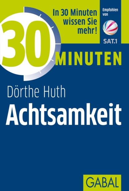 Dörthe Huth 30 Minuten Achtsamkeit institut für managementvisualisierung minuten gespräche mit chefs