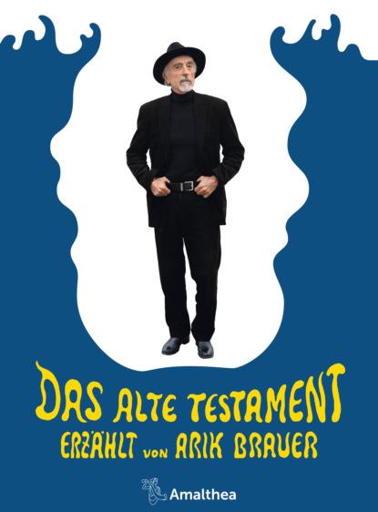 Фото - Arik Brauer Das Alte Testament arik brauer a jud und keck a no