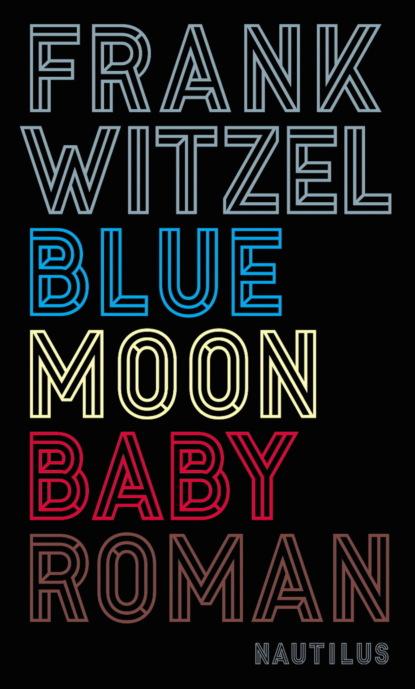 Фото - Frank Witzel Bluemoon Baby peter berne parsifal oder die höhere bestimmung des menschen