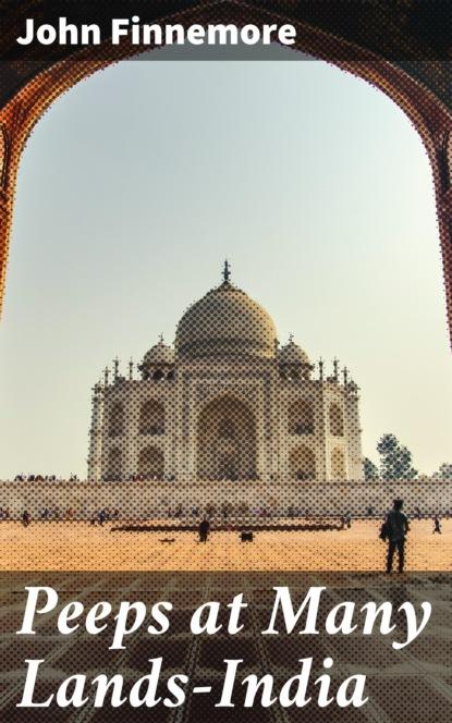 Фото - Finnemore John Peeps at Many Lands—India finnemore john peeps at many lands india