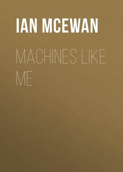 Ian McEwan Machines Like Me ian mcewan w pościeli