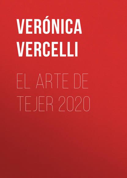 Verónica Vercelli El Arte de Tejer 2020